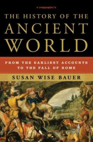 Бауэр Сьюзен - История Древнего мира: от истоков цивилизации до падения Рима