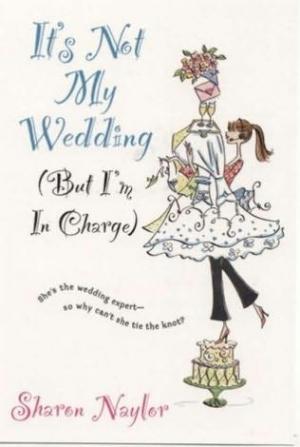 Нейлор Шэрон - Это не моя свадьба (но я здесь главная)