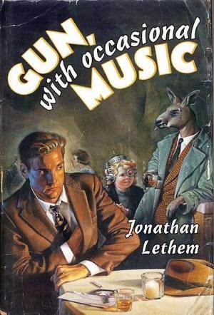 Летем Джонатан - Пистолет с музыкой