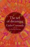Кастанеда Карлос - Искусство сновидения