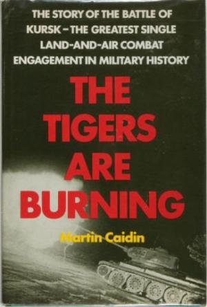 Кэйдин Мартин - «Тигры» горят! Разгром танковой элиты Гитлера