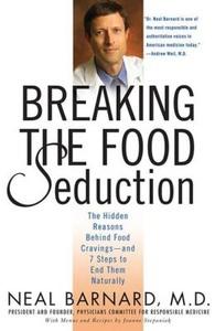 Барнард Нил - Преодолеваем пищевые соблазны. Скрытые причины пищевых пристрастий и 7 шагов к естественному освобождению от них