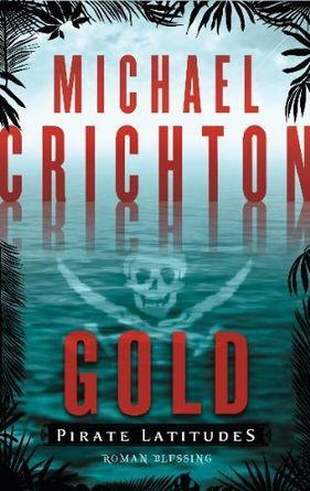 Crichton Michael - Gold - Pirate Latitudes