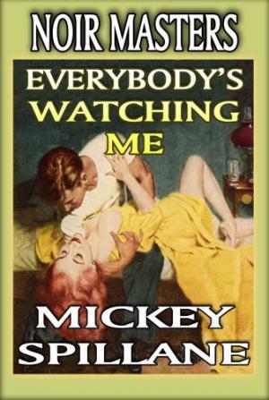Spillane Mickey - Everybody's Watching Me