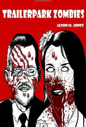 Jones Jason - Trailer Park Zombies