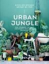 де Граф Джудит, Йосифович Игорь - Urban Jungle. Как создать уютный интерьер с помощью растений