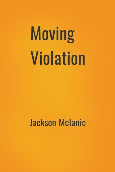 Jackson Melanie - Moving Violation