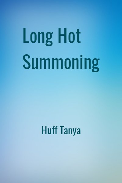 Huff Tanya - Long Hot Summoning